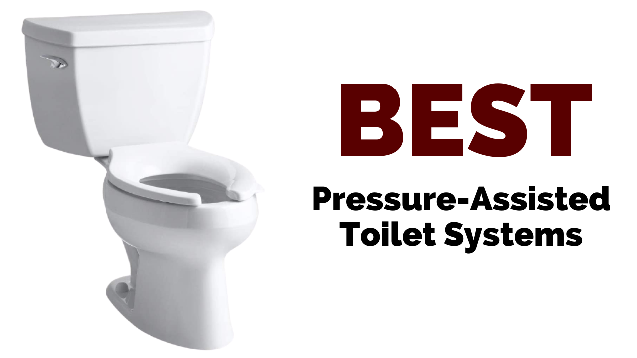 Best Pressure-Assisted Toilets