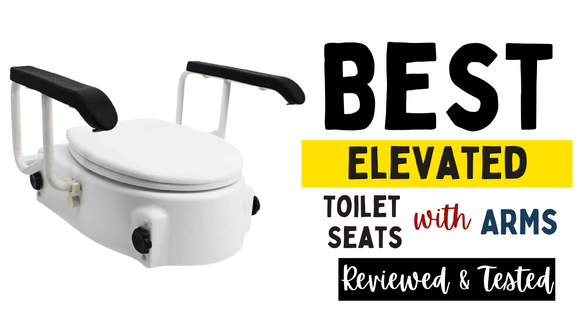 Best Elevated Toilet Seats with Arms